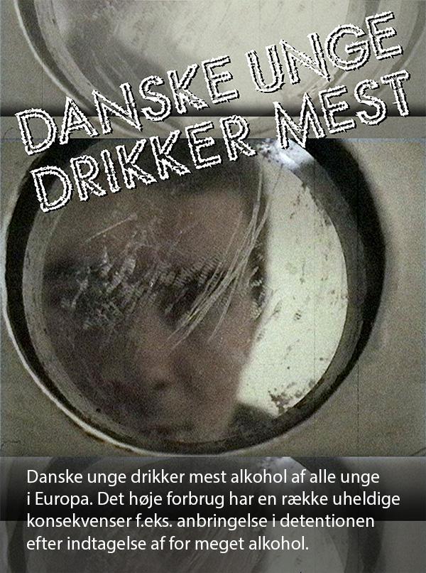 Danske unge drikker mest -<br> anti-alkohol kampagne til unge.